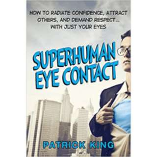 eBook - Superhuman Eye Contact by Patrick King