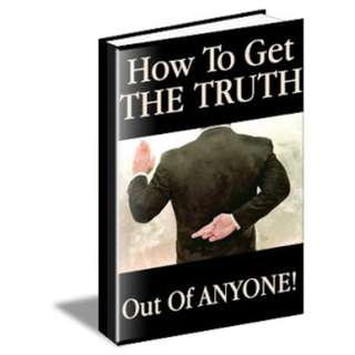 Instant Fact: How To Get The Truth Out of Anyone! (Never Be Lied To Again) eBook