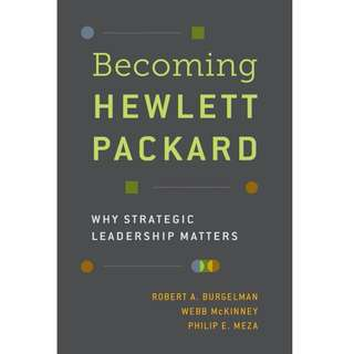 Becoming Hewlett Packard why strategic leadership matters