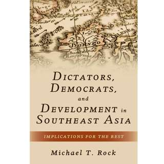 Dictators democrats and development in Southeast Asia implications for the rest