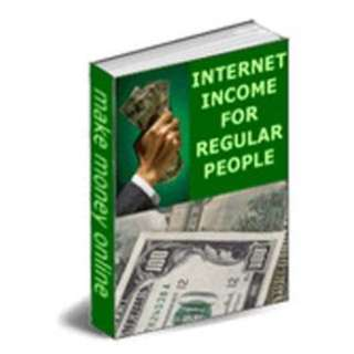 Internet Income For Regular People eBook