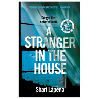 (Ebook) A Stranger in the House by Shari Lapena