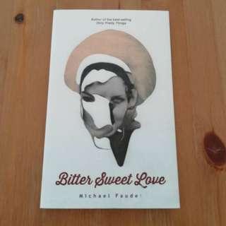 Bitter Sweet Love by Michael Faudet