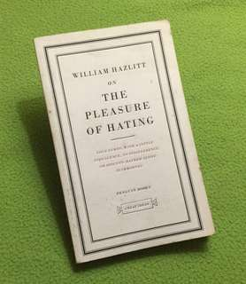 The Pleasure of Hating | William Hazlitt