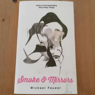 Smoke and Mirrors by Michael Faudet