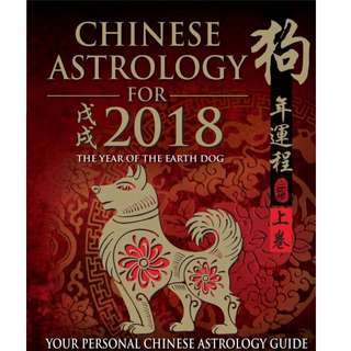 Chinese Astrology for 2018 The Year of the Earth Dog