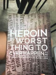 heroin is the worst thing to happen to me by alicia cook