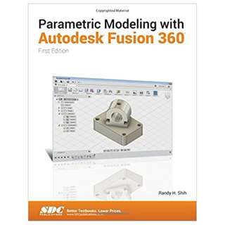 Parametric Modeling with Autodesk Fusion 360 April 17, 2017 by Randy Shih  (Author)