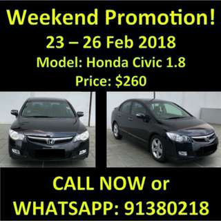 23-26 Feb Weekend Promotion $260 Honda Civic 1.8A