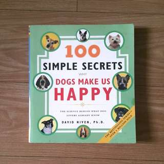 100 Simple Secrets Why Dogs Make Us Happy by David Niven