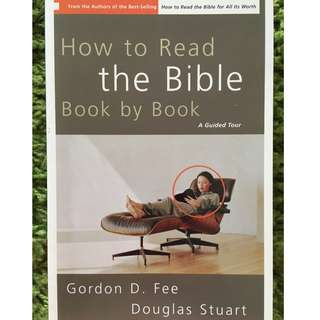 How to Read the Bible Book by Book: A Guided Tour Book by Douglas Stuart and Gordon Fee