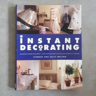 Instant Decorating: Innovative Interiors with Impact  by Stewart and Sally Walton