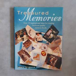 Treasured Memories: Over 35 inspirational ideas for creating heirloom-quality memory books by Mary Maguire