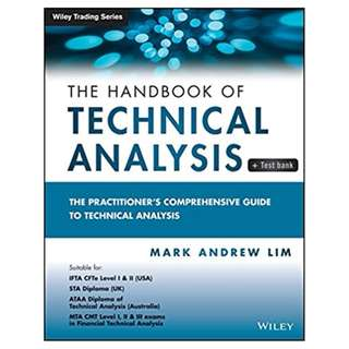 The Handbook of Technical Analysis + Test Bank: The Practitioner's Comprehensive Guide to Technical Analysis (Wiley Trading) 1st Edition, Kindle Edition by Mark Andrew Lim  (Author)