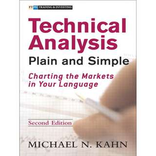 Technical Analysis Plain and Simple: Charting the Markets in Your Language 2rd Edition by Michael N. Kahn CMT (Author)