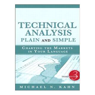 Technical Analysis Plain and Simple: Charting the Markets in Your Language 3rd Edition by Michael N. Kahn CMT (Author)