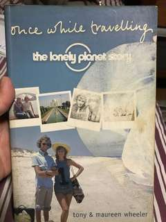 Once while travelling, The Lonely Planet Story by Tony & Maureen Wheeler