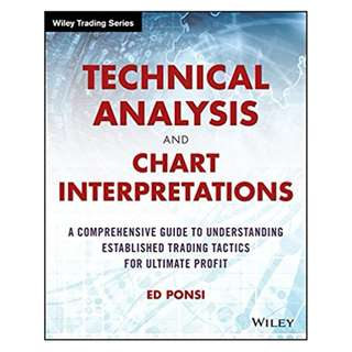 Technical Analysis and Chart Interpretations: A Comprehensive Guide to Understanding Established Trading Tactics for Ultimate Profit (Wiley Trading) 1st Edition, Kindle Edition