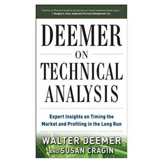 Deemer on Technical Analysis: Expert Insights on Timing the Market and Profiting in the Long Run 1st Edition, Kindle Edition by Walter Deemer  (Author), Susan Cragin (Author)