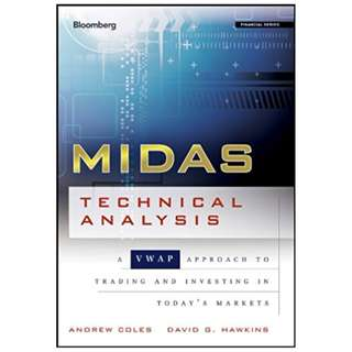 MIDAS Technical Analysis: A VWAP Approach to Trading and Investing in Today's Markets (Bloomberg Financial) 1st Edition, Kindle Edition by Andrew Coles  (Author),‎ David Hawkins (Author)