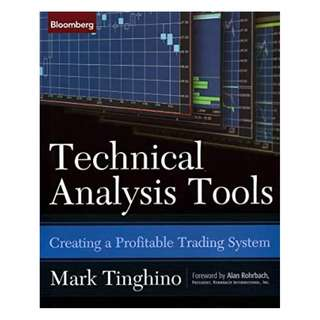 Technical Analysis Tools: Creating a Profitable Trading System (Bloomberg Financial) 1st Edition, Kindle Edition by Mark Tinghino  (Author),‎ Alan Rohrbach (Foreword)