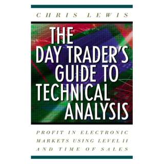 The Day Trader's Guide to Technical Analysis: How to Use Chart Patterns, Level II and Time of Sales to Profit in Electronic Markets  by Chris Lewis  (Author)