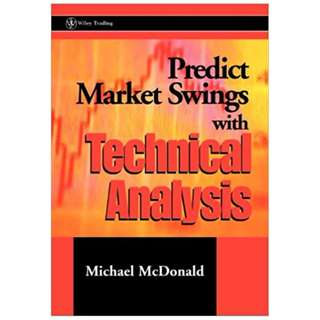 Predict Market Swings With Technical Analysis (Wiley Trading) 1st Edition by Michael McDonald  (Author)