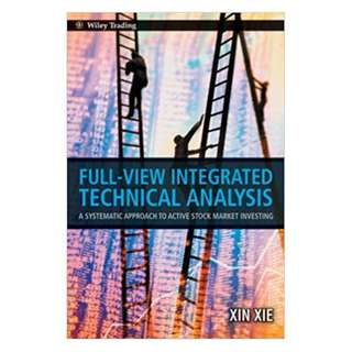 Full View Integrated Technical Analysis: A Systematic Approach to Active Stock Market Investing (Wiley Trading) 1st Edition, Kindle Edition by Xin Xie  (Author)