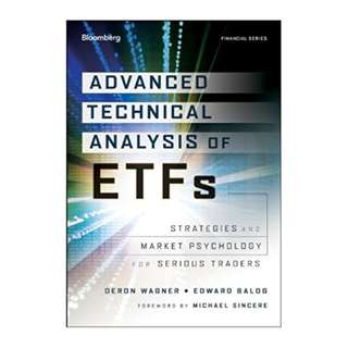 Advanced Technical Analysis of ETFs: Strategies and Market Psychology for Serious Traders 1st Edition by Deron Wagner  (Author),‎ Ed Balog (Foreword),‎ Michael Sincere (Foreword)
