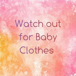 Baby Clothes Coming Soon