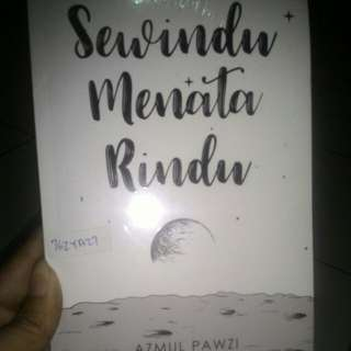 Novel: Sewindu menata rindu By Azmul Pawzi