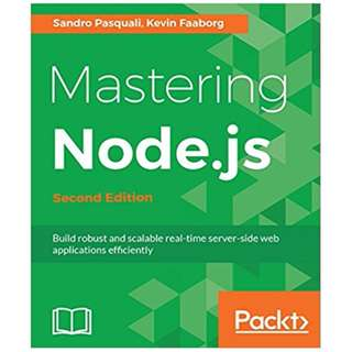 Mastering Node.js - Second Edition: Build robust and scalable real-time server-side web applications efficiently 2nd Edition, Kindle Edition by Sandro Pasquali (Author),‎ Kevin Faaborg (Author)