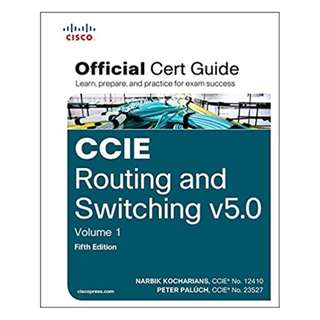 CCIE Routing and Switching v5.0 Official Cert Guide, Volume 1, 5/e BY Narbik Kocharians  (Author),‎ Peter Paluch  (Author),‎ Wendell Odom (Author)