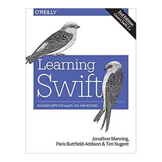 Learning Swift: Building Apps for macOS, iOS, and Beyond 2nd Edition BY Paris Buttfield-Addison  (Author),‎ Jon Manning (Author),‎ Tim Nugent  (Author)