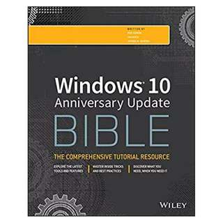 Windows 10 Anniversary Update Bible BY Rob Tidrow (Editor),‎ Jim Boyce (Editor),‎ Jeffrey R. Shapiro (Editor)