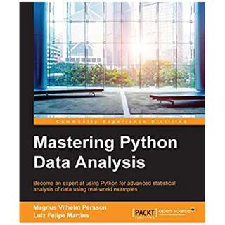 Mastering Python Data Analysis BY  Magnus Vilhelm Persson  (Author),‎ Luiz Felipe Martins (Author)
