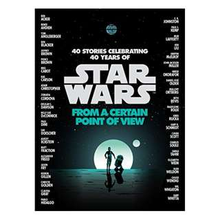 From a Certain Point of View (Star Wars) BY Renée Ahdieh (Author), Meg Cabot (Author), John Jackson Miller  (Author), Nnedi Okorafor (Author), Sabaa Tahir (Author)