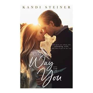 On the Way to You BY Kandi Steiner
