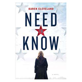 Need to Know: A Novel BY Karen Cleveland