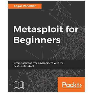 Metasploit for Beginners: Create a threat-free environment with the best-in-class tool BY Sagar Rahalkar