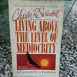 Living Above the Level of Mediocrity. A Commitment to Excellence