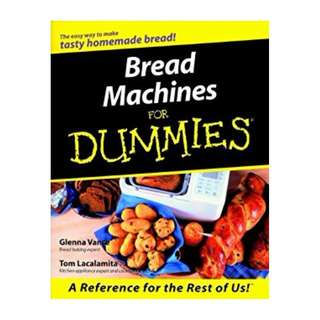 Bread Machines For Dummies BY Glenna Vance  (Author),‎ Tom Lacalamita (Author)