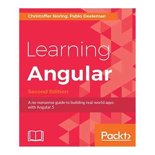 Learning Angular - Second Edition: A no-nonsense guide to building real-world apps with Angular 5 BY Christoffer Noring  (Author),‎ Pablo Deeleman  (Author)