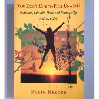 You Don't Have To Feel Unwell - Robin Needes
