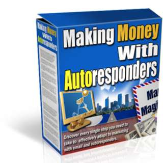 Making Money With Autoresponders (55 Page Full Colored eBook)