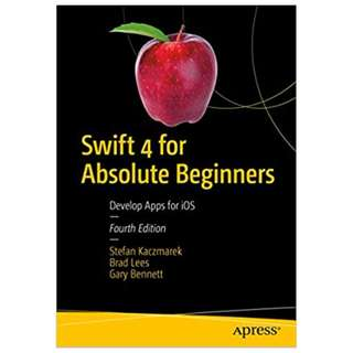 Swift 4 for Absolute Beginners: Develop Apps for iOS 4th Edition BY Stefan Kaczmarek (Author),‎ Brad Lees (Author),‎ Gary Bennett (Author)