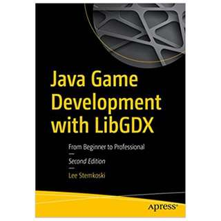 Java Game Development with LibGDX: From Beginner to Professional 2nd Edition BY Lee Stemkoski
