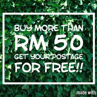 BUY MORE THAN RM 50 GET YOUR POSTAGE  FOR FREE!!