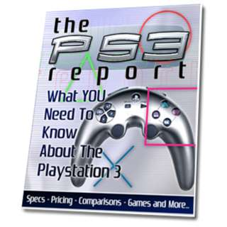 The PS3 Report: What You Need To Know About The Playstation 3 eBook