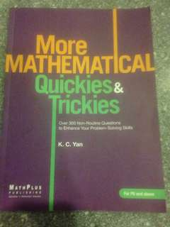 More Mathematical Quickies & Trickies (for P6 and above) by K.C. Yan